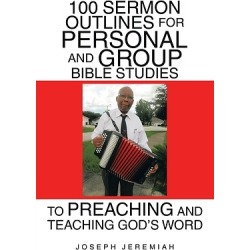 100 Sermon Outlines for Personal and Group Bible Studies to Preaching