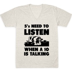 5s Need to Listen When a 10 is Talking V-Neck T-Shirt from LookHUMAN