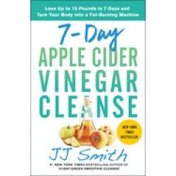 7 day apple cider vinegar cleanse lose up to 15 pounds in 7 days and turn y