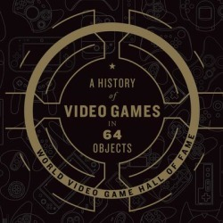 A History of Video Games in 64 Objects - Download