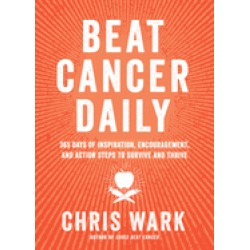 beat cancer daily 365 days of inspiration encouragement and action steps to