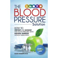 blood pressure solution how to prevent and manage high blood pressure using