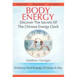 body energy discover the secrets of the chinese body energy clock