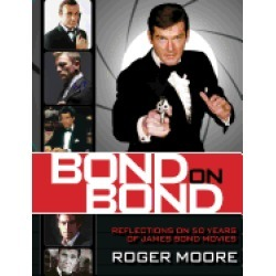 bond on bond reflections on 50 years of james bond movies
