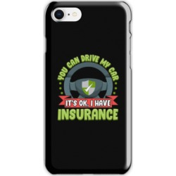 Car Insurance Quotes - You Can Drive My Car It's Ok I Have Insurance iPhone SE (2020)