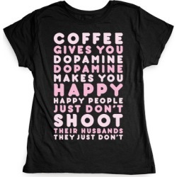Coffee Gives You Dopamine T-Shirt from LookHUMAN