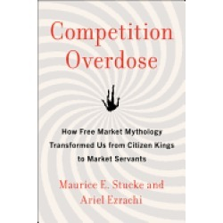 competition overdose how free market mythology transformed us from citizen