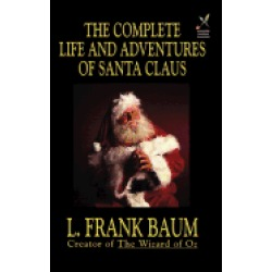 complete life and adventures of santa claus