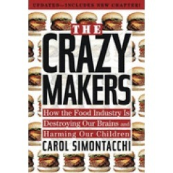 crazy makers how the food industry is destroying our brains and harming our