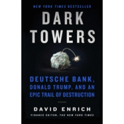 dark towers deutsche bank donald trump and epic trail of destructin
