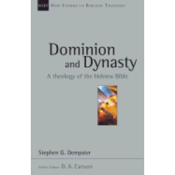 dominion and dynasty a theology of the hebrew bible