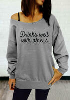 Drinks Well With Others Long Sleeve Casual Sweatshirt - Gray