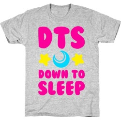 DTS. Down to Sleep T-Shirt from LookHUMAN