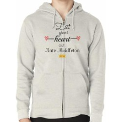 Eat your heart out, Kate Middleton Zipped Hoodie