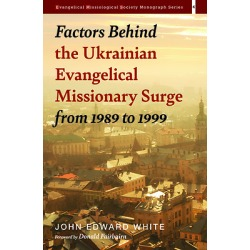 Factors Behind the Ukrainian Evangelical Missionary Surge from 1989 to