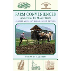 farm conveniences and how to make them classic american labor saving device