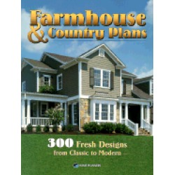 farmhouse and country plans 300 fresh designs from classic to modern