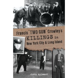 francis two gun crowley s killings in new york city and long island