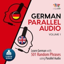 German Parallel Audio - Learn German with 501 Random Phrases using Parallel Audio - Volume 1 - Download