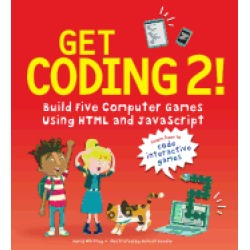 get coding 2 build five computer games using html and javascript