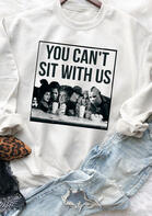 Halloween You Can't Sit With Us Hocus Pocus Sweatshirt - White