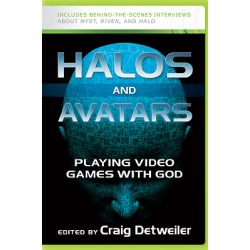 Halos and Avatars - Playing Video Games with God