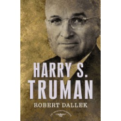 harry s truman the american presidents series the 33rd president 1945 1953