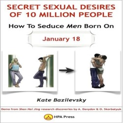 How To Seduce Men Born On January 18 Or Secret Sexual Desires of 10 Million People - Download