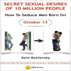 How to Seduce Men Born on October 13 or Secret Sexual Desires of 10 Million People - Download