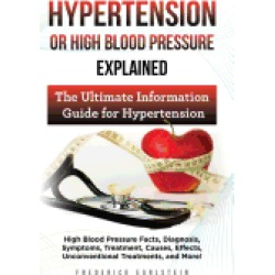 hypertension or high blood pressure explained high blood pressure facts dia