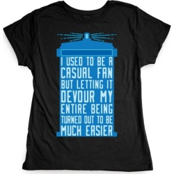 I Used To Be A Casual Fan (Doctor Who) T-Shirt from LookHUMAN