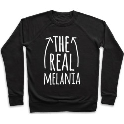 I'm The REAL Melania Pullover from LookHUMAN