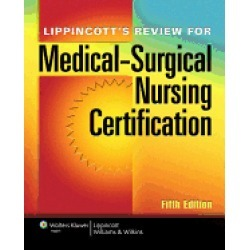 lippincotts review for medical surgical nursing certification