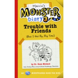 marvins monster diary 3 trouble with friends an st4 mindfulness book for ki