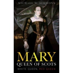 mary queen of scots white queen red queen