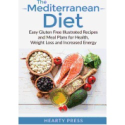 mediterranean diet easy illustrated recipes and meal plans for health weigh