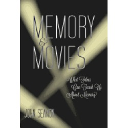memory and movies what films can teach us about memory