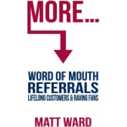 more word of mouth referrals lifelong customers and raving fans
