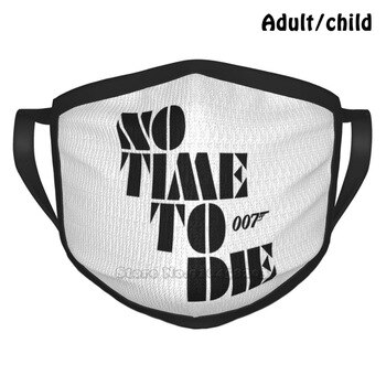 No Time Best Gift Funny Print Reusable Face Mask To Die James Bond Action Movie Film Series Daniel Craig Mi6
