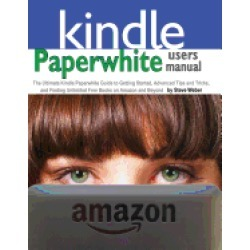 paperwhite users manual the ultimate kindle paperwhite guide to getting sta