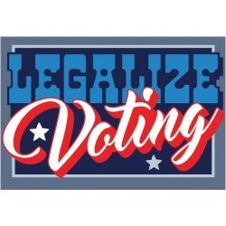 Poster: Legalize Voting, 13x19in.