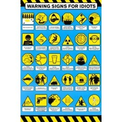 Poster: Warning Signs (For Idiots), 36x24in.