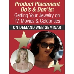 Product Placement Do's & Don's: Getting Your Jewelry on TV, Movies & Celebrities On Demand Web Seminar