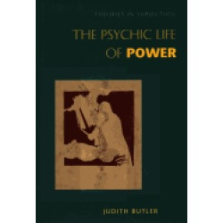 psychic life of power theories in subjection