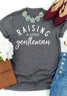 Raising A Little Gentleman T-Shirt Tee - Gray