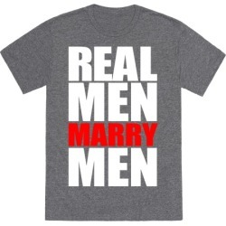 Real Men Marry Men T-Shirt from LookHUMAN