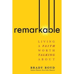 Remarkable - Living a Faith Worth Talking about