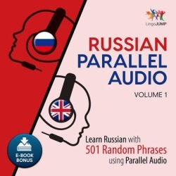 Russian Parallel Audio - Learn Russian with 501 Random Phrases using Parallel Audio - Volume 1 - Download
