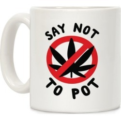 Say Not to Pot Mug from LookHUMAN