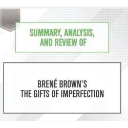 Summary, Analysis, and Review of Brene Brown's The Gifts of Imperfection - Download